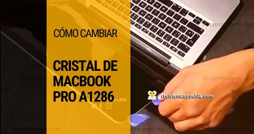 Cómo cambiar cristal de MacBook Pro A1286
