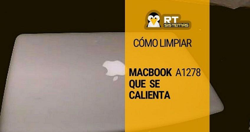 Como limpiar MacBook A1278 que se calienta WP