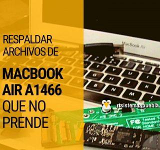 Respaldar archivos de MacBook Air A1466 que no prende